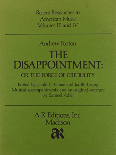 9780895790781: The Disappointment : Or, the Force of Credulity (1764) (Recent Researches in American Music, 3 & 4)