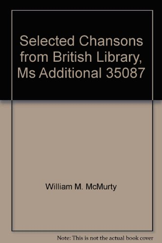 9780895791481: Selected Chansons from British Library, Ms Additional 35087