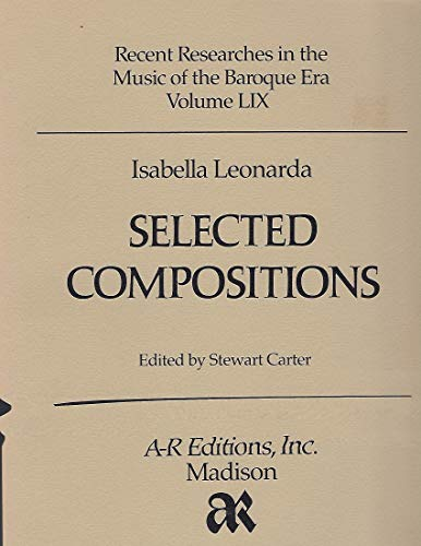 9780895792273: Isabella Leonarda: Selected Compositions: 59 (Recent Researches in the Music of the Baroque Era Ser)