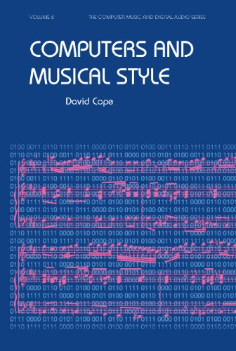 Computers and Musical Style (Computer Music and Digital Audio Series): Cope, David