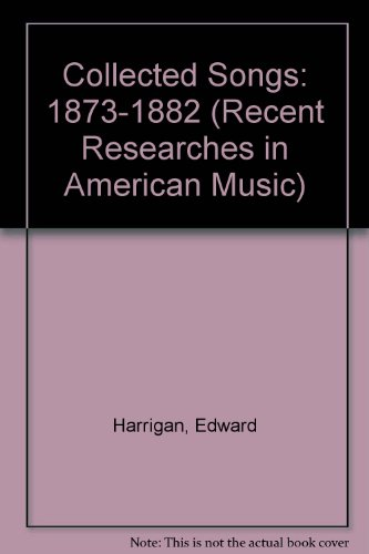 9780895793959: Collected Songs: 1873-1882 (Recent Researches in American Music)