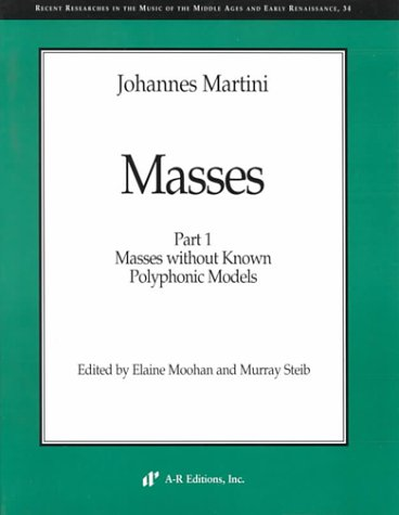 9780895794338: Johannes Martini: Masses, Part 1: Masses Without Known Polyphonic Models (Recent Researches in the Music of the Middle Ages and Early Renaissance)