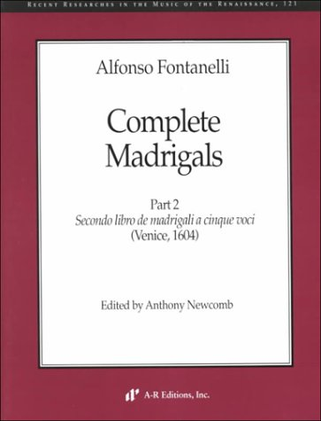 9780895794482: Alfonso Fontanelli: Complete Magrigals Secondo Libro De Madrigali a Cinque Voci (Recent Researches in the Music of the Renaissance)