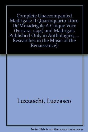 Il Quarto Libro De' Madrigali a Cinque Voci (Ferrara, 1594): and, Madrigals Published Only in ...