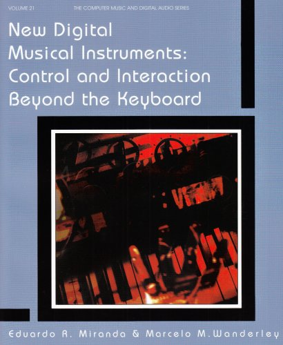 9780895795854: New Digital Musical Instruments: Control And Interaction Beyond the Keyboard (Computer Music and Digital Audio Series)