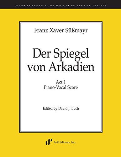 9780895797933: Der Spiegel von Arkadien, Part 1 (Piano-Vocal Score)