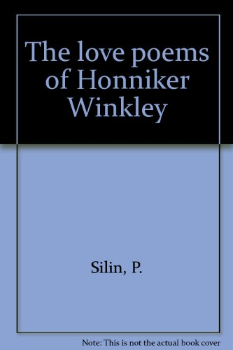 The love poems of Honniker Winkley: Silin, P.