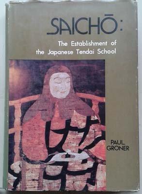 9780895810908: Saicho: The Establishment of the Japanese Tendai School (Berkeley Buddhist Studies Series)
