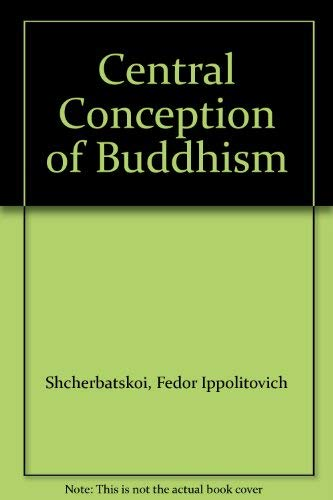 The Central Conception of Buddhism and the Meaning of the Word Dharma
