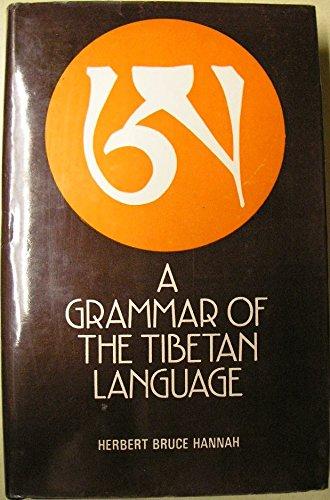 Grammar of the Tibetan Language: Literary and: Hannah, Herbert B.