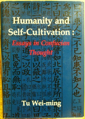 9780895816009: Humanity and Self-Cultivation: Essays in Confucian Thought