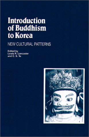 9780895818881: Introduction of Buddhism to Korea: New Cultural Patterns (Studies in Korean Religions and Culture ; V. 3)