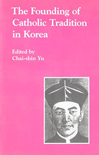 9780895818928: The Founding of Catholic Tradition in Korea