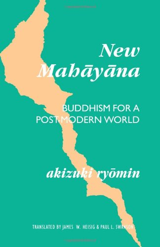 NEW MAHAYANA: BUDDHISM FOR THE MODERN WORLD