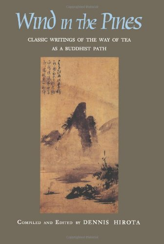9780895819109: Wind in the Pines: Classic Writings of the Way of Tea as a Buddhist Path