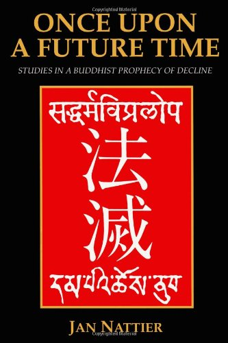 9780895819260: Once upon a Future Time: Studies in a Buddhist Prophecy of Decline
