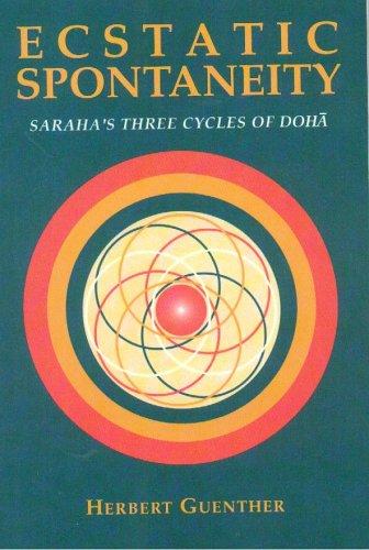 9780895819338: Ecstatic Spontaneity: Saraha's Three Cycles of Doha (Nanzan studies in Asian religions)