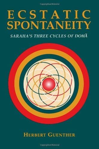 9780895819345: Ecstatic Spontaneity: Saraha's Three Cycles of Doha (Nanzan Studies in Asian Religions, Vol 4)