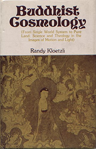 Buddhist Cosmology: From Single World System to Pure Land Science and Theology in the Images of ...