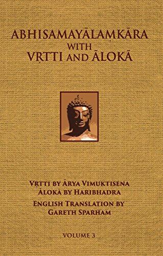 Abhisamayalamkara with Vrtti and Aloka - Volume 3: Maitreya-natha (Author), Arya Vimuktisena (...
