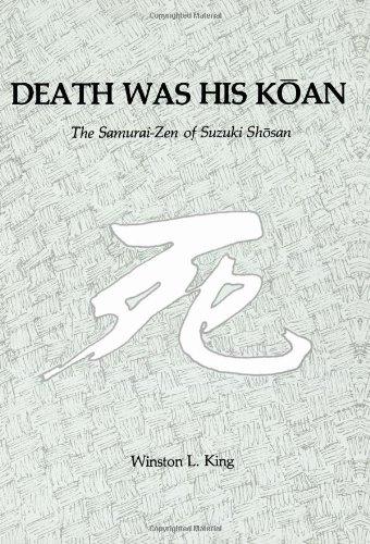 9780895819994: Death Was His Koan: Samurai Zen of Suzuki Shosan
