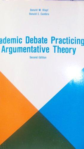 Academic debate: Practicing argumentative theory: Klopf, Donald William