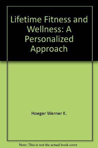 Lifetime physical fitness and wellness: A personalized: Hoeger, Werner W.