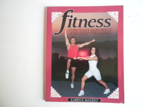 9780895822536: Fitness Through Aerobics and Step Training