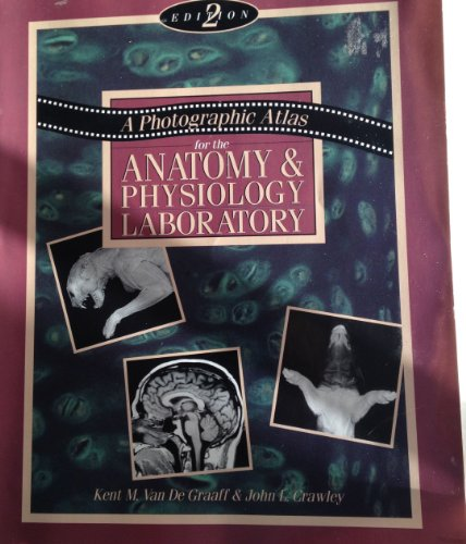 A Photographic Atlas for the Anatomy and: Van De Graaff,
