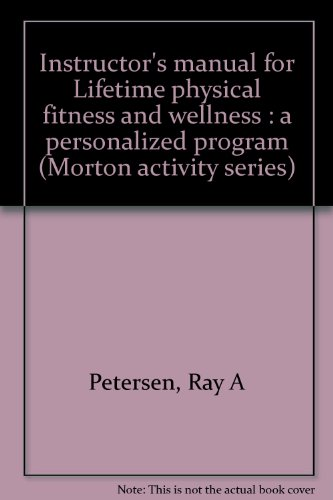 Instructor's manual for Lifetime physical fitness and: Petersen, Ray A