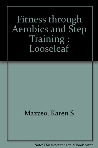 9780895823182: Fitness Through Aerobics and Step Training