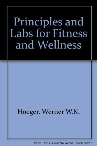 9780895823328: Principles & Labs for Physical Fitness and Wellness