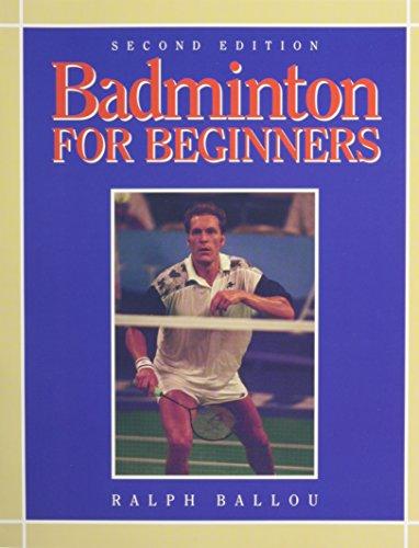 9780895823953: Badminton for Beginners