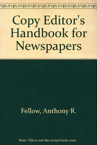 Copy Editors' Handbook for Newspapers: Anthony R. Fellow;