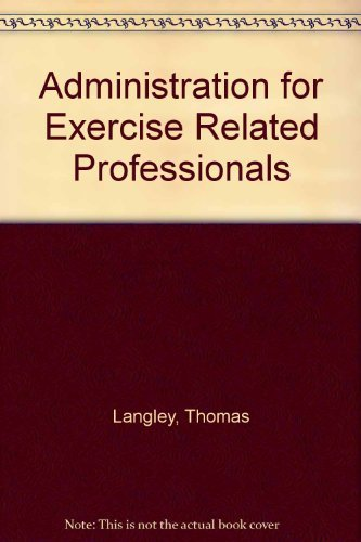 9780895824172: Administration For Exercise-Related Professions