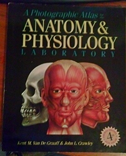 Photographic Atlas For The Anatomy And Physiology: Kent Van De