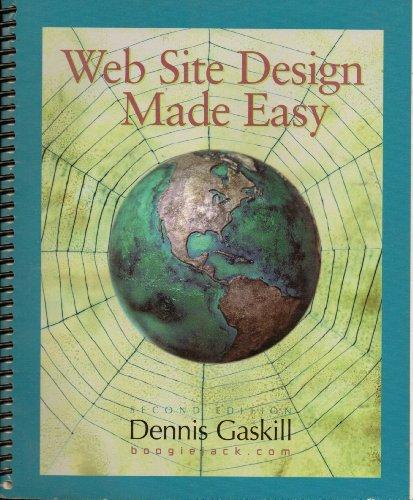 Web Site Design Made Easy, Second Edition: Gaskill, Dennis