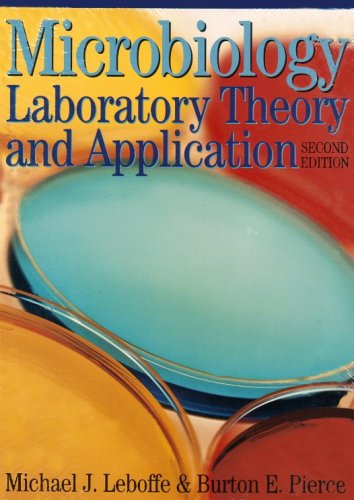 Microbiology: Laboratory Theory and Application: Michael J. Leboffe,