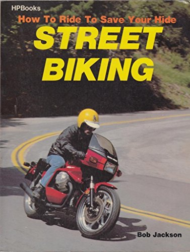 How to Ride to Save Your Life: Street Biking (0895860813) by Bob Jackson