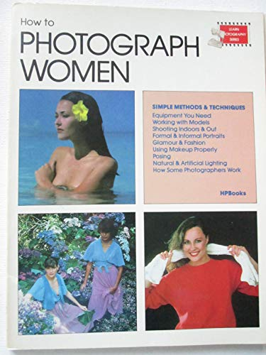 9780895861177: How To Photograph Women (Learn Photography Series)