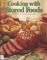 Cooking with Stored Foods [A Cookbook / Recipe Collection / Compilation of Fresh Ideas, ...