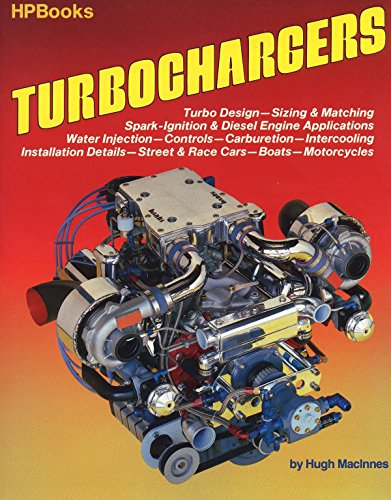 9780895861351: Turbochargers HP49 (HP Books): Turbo Design, Sizing & Matching, Spark-Ignition & Diesel Engine Applications, Water Injection, Controls, Carburetion, Intercooling, ... Street & Race Cars, Boats, Motorc