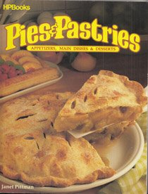 9780895861634: Pies and Pastries: Appetizers, Main Dishes & Desserts