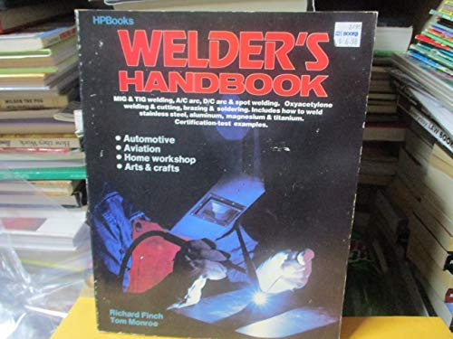 Welder's Handbook: Finch, Richard; Monroe, Tom