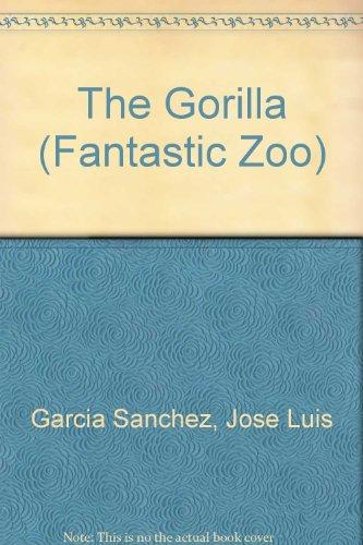 9780895862839: The Gorilla (Fantastic Zoo)