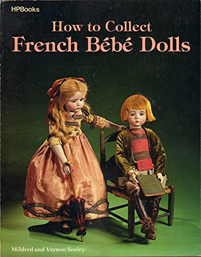 How to Collect French Bebe Dolls