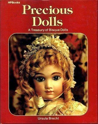 9780895863300: Precious Dolls: A Treasury of Bisque Dolls