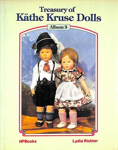 9780895863317: Title: Treasury of Kathe Kruse Dolls Album 3