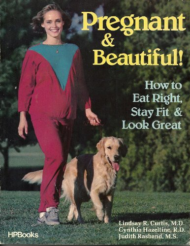 Pregnant & beautiful; How to Eat Right,: Lindsay R. Curtis,