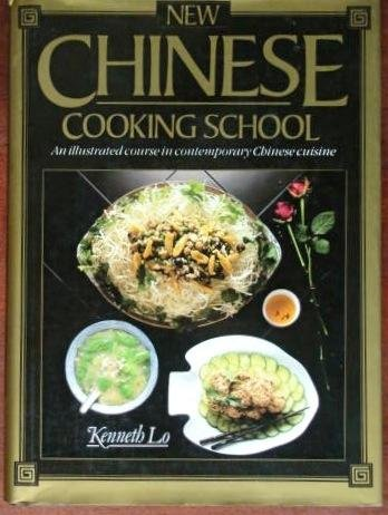 9780895864062: New Chinese Cooking School: An Illustrated Course in Contemporary Chinese Cuisine